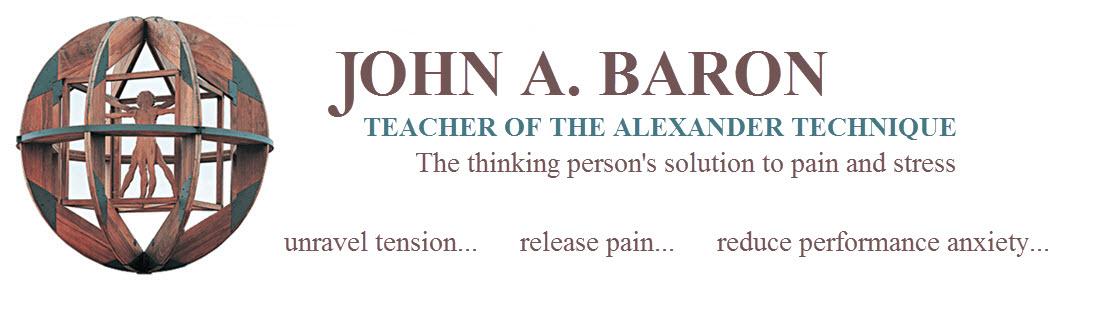 John A. Baron - Teacher of the Alexander Technique